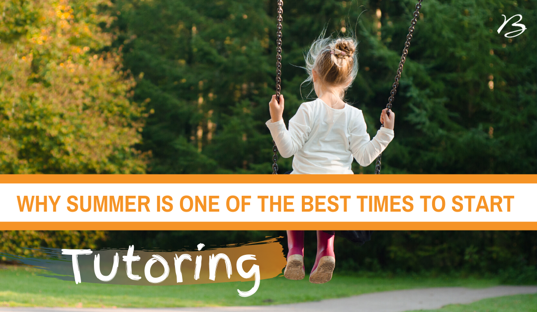 Why Summer is One of the Best Times to Start Tutoring